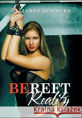 Bereft Reality James Summers 9781503559509