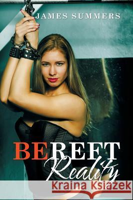 Bereft Reality James Summers 9781503559516