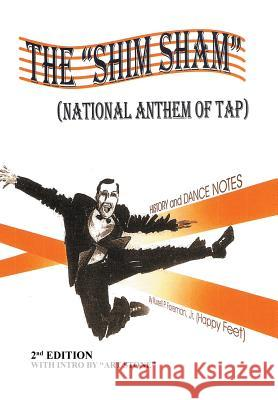 The Shim Sham: (national Anthem of Tap) 2nd Edition Jr. Russell P. Foreman 9781503581531