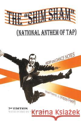 The Shim Sham: (national Anthem of Tap) 2nd Edition Jr. Russell P. Foreman 9781503581555
