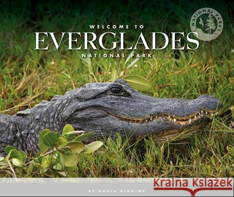 Welcome to Everglades National Park Nadia Higgins 9781503823396