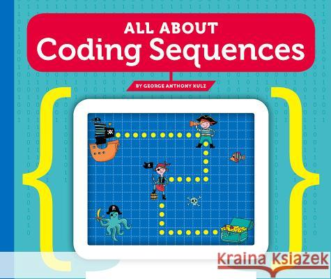 All about Coding Sequences George Anthony Kulz 9781503831964
