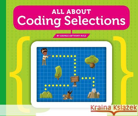 All about Coding Selections George Anthony Kulz 9781503831971