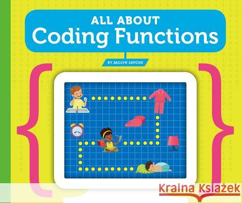 All about Coding Functions Jaclyn Jaycox 9781503831995