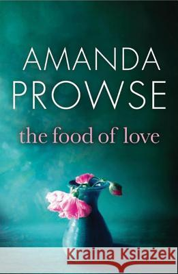 The Food of Love Amanda Prowse 9781503940048
