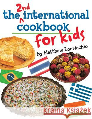 The 2nd International Cookbook for Kids Matthew Locricchio Jack McConnell 9781503946484