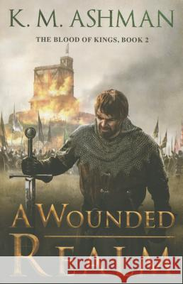 A Wounded Realm K. M. Ashman 9781503948433
