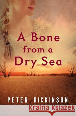 A Bone from a Dry Sea Peter Dickinson 9781504014823