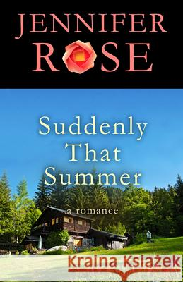 Suddenly That Summer Jennifer Rose   9781504020343