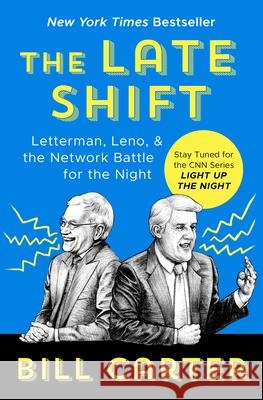 The Late Shift: Letterman, Leno, & the Network Battle for the Night Bill Carter 9781504058858