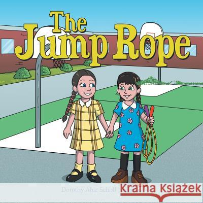 The Jump Rope Dorothy Able Scholl Nicholas 9781504369480