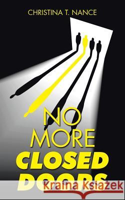 No More Closed Doors Christina T. Nance 9781504932868