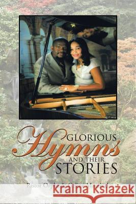 Glorious Hymns and Their Stories Pastor Orpha                             Geline Maurival 9781504947305