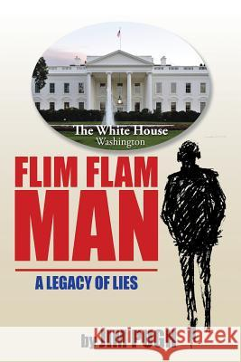 Flim Flam Man: A Legacy of Lies Jim Pugh 9781504949736