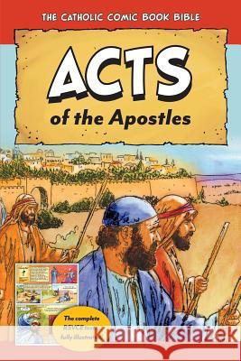 The Catholic Comic Book Bible: Acts of the Apostles Tan Books 9781505110579