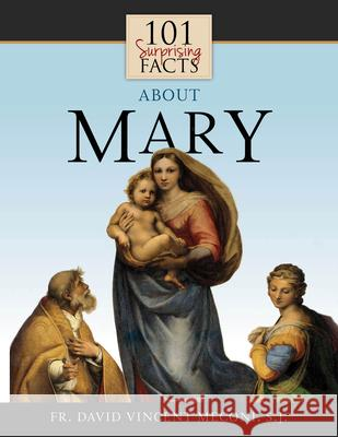 101 Surprising Facts about Mary David Meconi 9781505116144