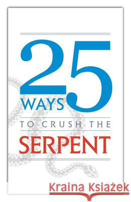 25 Ways to Crush the Serpent Tan Books 9781505117585