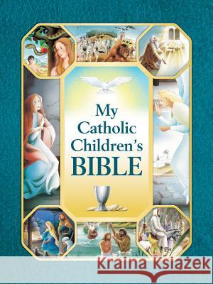 My Catholic Children's Bible Saint Benedict Press 9781505117721