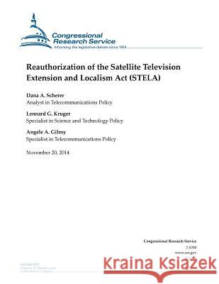 Reauthorization of the Satellite Television Extension and Localism ACT (Stela) Congressional Research Service 9781505203783