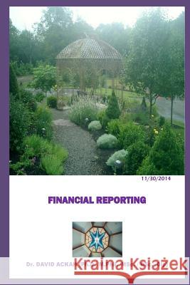 Financial Reporting: Reporting Dr David Ackah 9781505301854