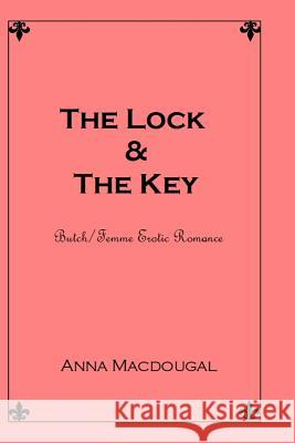 The Lock and the Key Part I: Air Planes Anna Macdougal 9781505321531