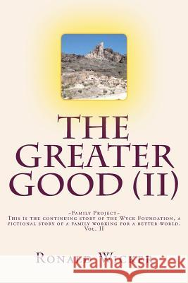The Greater Good: Family Project Ronald Wicker 9781505361001 Createspace