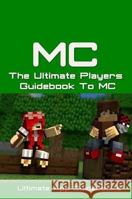 The Ultimate Players Guide to MC Ultimate App Guidebooks 9781505378085