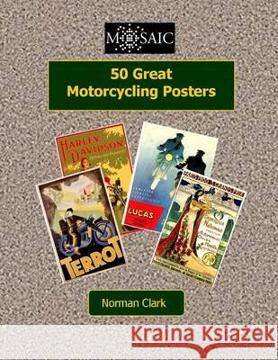 50 Great Motorcycling Posters Norman Clark 9781505432107