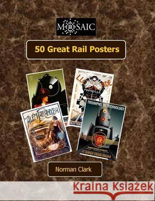50 Great Rail Posters Norman Clark 9781505444681