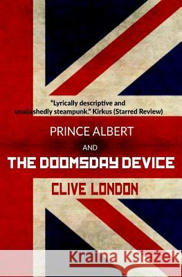 Prince Albert and the Doomsday Device Clive London 9781505686630