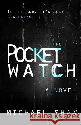 The Pocket Watch Michael Shaw 9781505811278