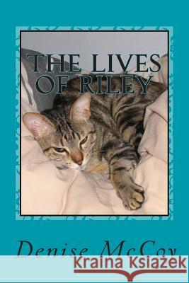 The Lives of Riley Mrs Denise a. McCoy 9781505823776