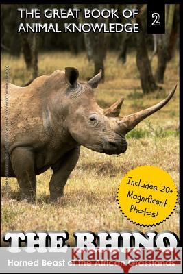 The Rhino: Horned Beast of the African Grasslands Mt Martin 9781505831603
