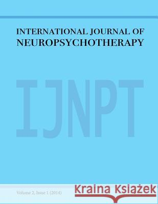 International Journal of Neuropsychotherapy Volume 2 2014 Dahlitz Media Paul Vitz Tatiana Kamorina 9781505898101