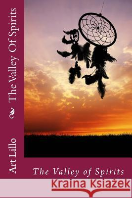 The Valley of Spirits Art Lillo 9781505960501