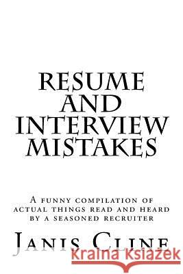 Resume and Interview Mistakes Janis Cline 9781506026305