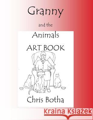 Granny and the Animals Art Book Chris Botha 9781506105154