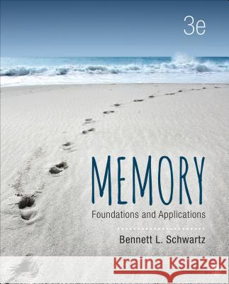 Memory: Foundations and Applications Bennett L. Schwartz 9781506326535
