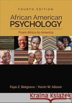 African American Psychology: From Africa to America Faye Z. Belgrave Kevin W. Allison 9781506333403