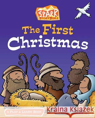 The First Christmas: A Spark Bible Play and Learn Book Jill C. Lafferty 9781506417639