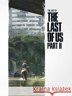 The Art of the Last of Us Part II Naughty Dog 9781506713762