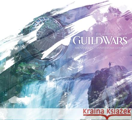 The Complete Art of Guild Wars Arenanet                                 Nc Soft 9781506715995
