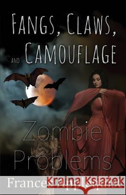 Fangs, Claws, and Camouflage: Zombie Problems Frances Applequist 9781506902418