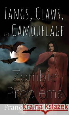 Fangs, Claws, and Camouflage: Zombie Problems Frances Applequist 9781506902425