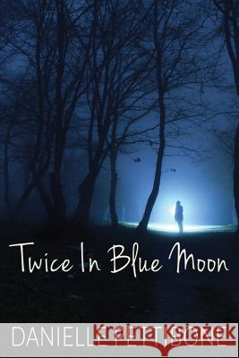 Twice in Blue Moon Danielle Pettibone 9781506906201