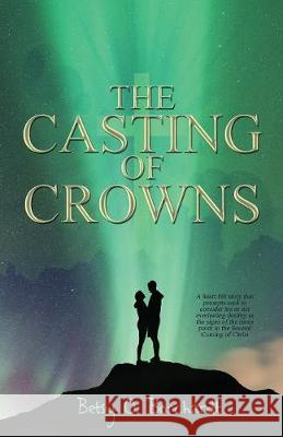 The Casting of Crowns Betsy O. Borchardt 9781506906720