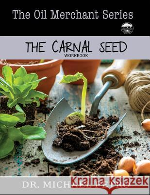 The Oil Merchant Series - The Carnal Seed Michael Petro 9781506907802 First Edition Design Publishing