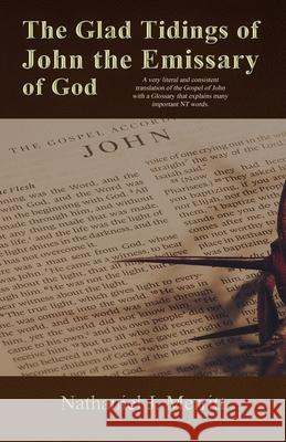 The Glad Tidings of John the Emissary of God Nathaniel J. Merritt 9781506909202