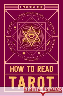 How to Read Tarot: A Practical Guide Adams Media 9781507201879