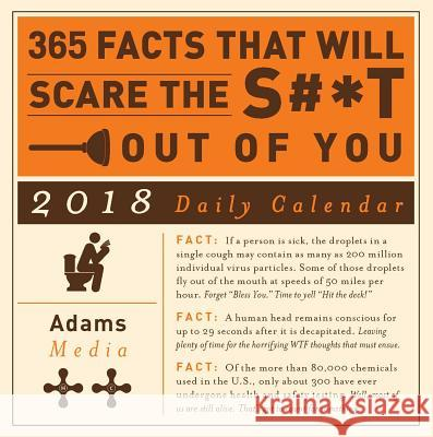 365 Facts That Will Scare the S#*t Out of You 2018 Daily Calendar Adams Media 9781507202982